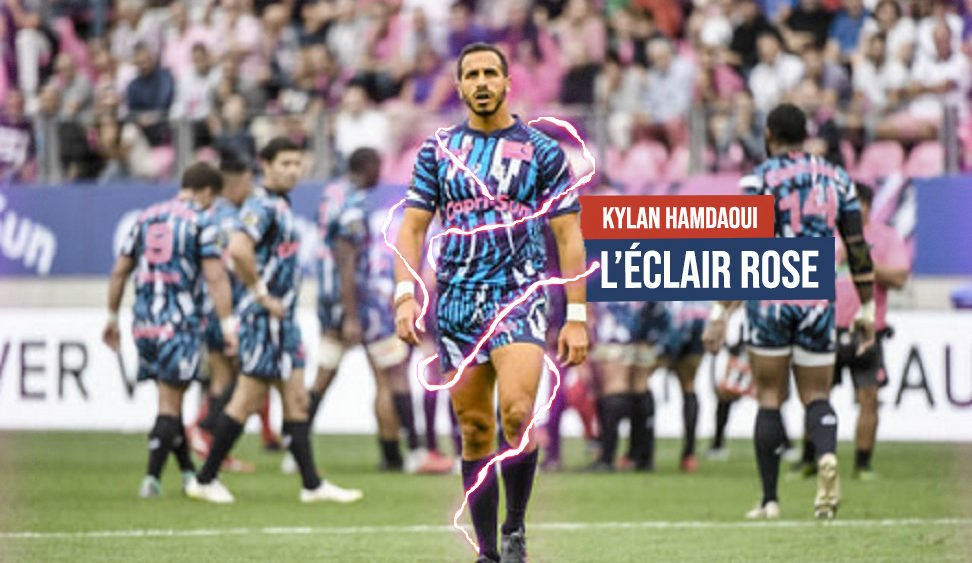 rugby analyse top 14 kylan hamdaoui l'éclair rose de paris rugby france xv de départ 15