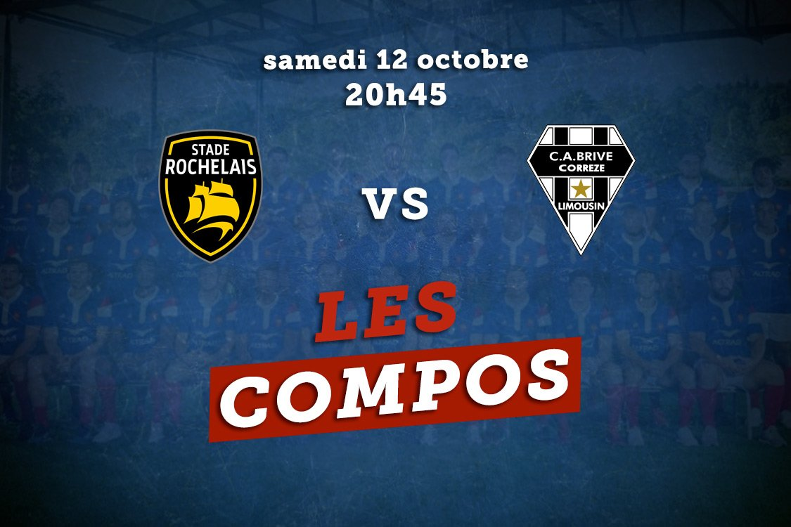 top 14 les compositions la rochelle vs brive rugby france xv de départ 15