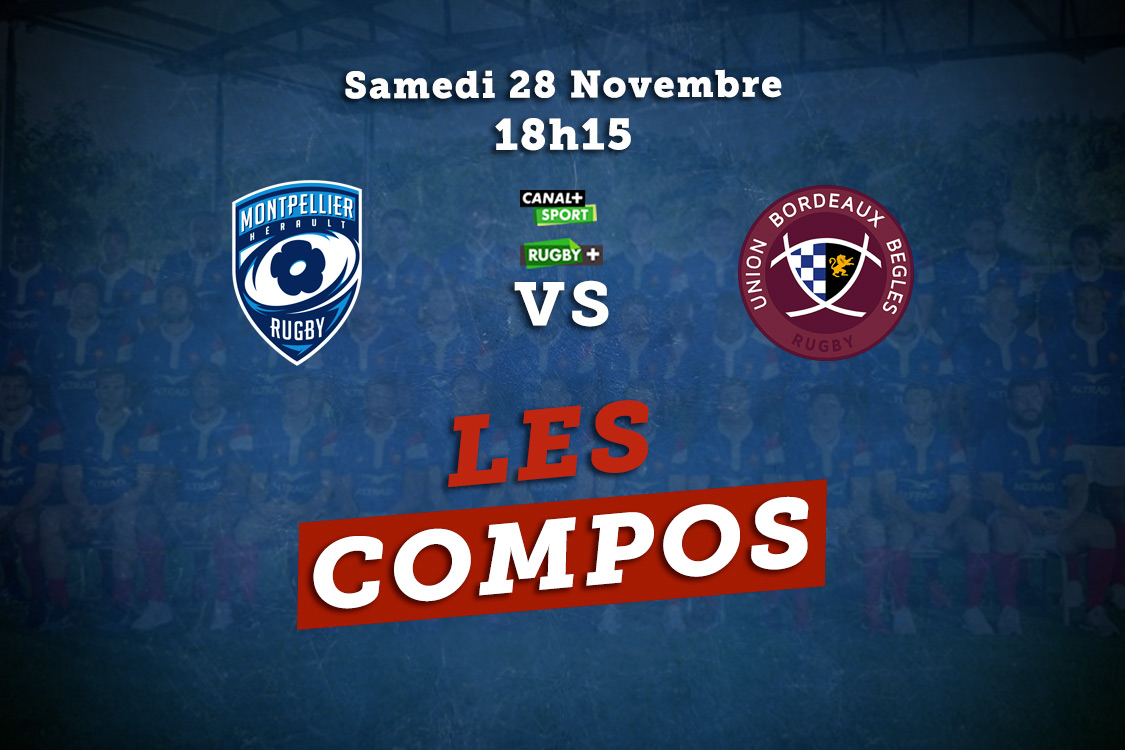 top 14 les compositions montpellier vs bordeaux rugby france xv de départ