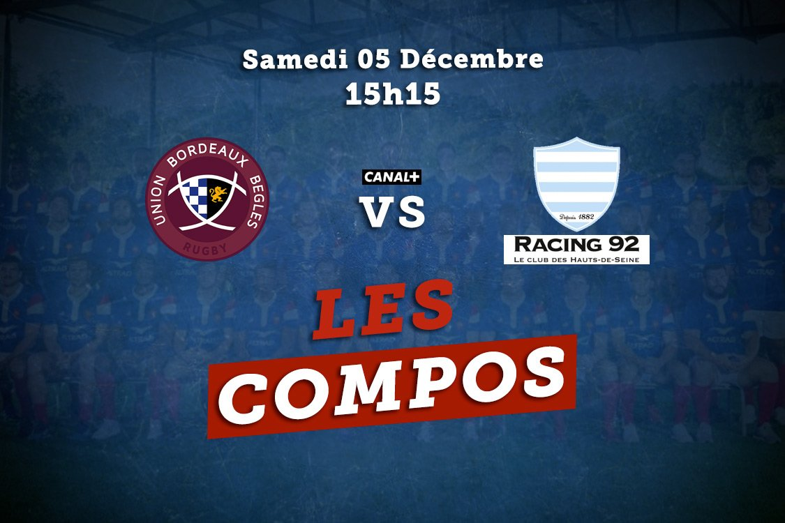 top 14 compos bordeaux vs racing 92 rugby france xv de départ 15